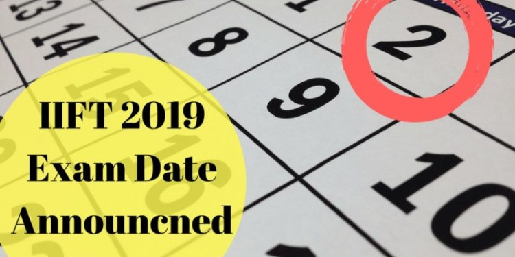 IIFT 2019 Exam Date Annoucned