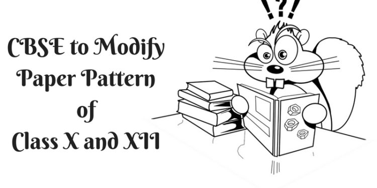 CBSE to Modify Paper Pattern of Class X and XII