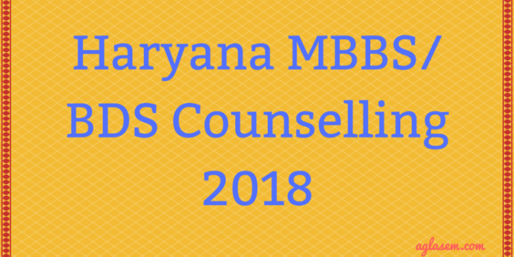 Haryana MBBS/ BDS Counselling 2018
