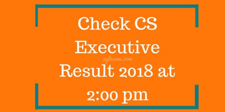 CS Executive Result 2018