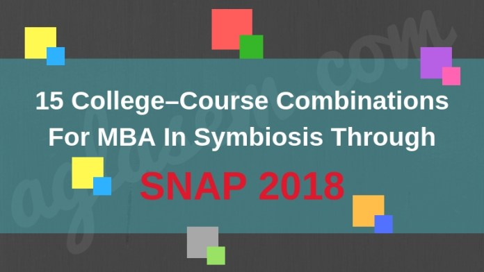 15 College–Course Combinations For MBA In Symbiosis Through SNAP 2018