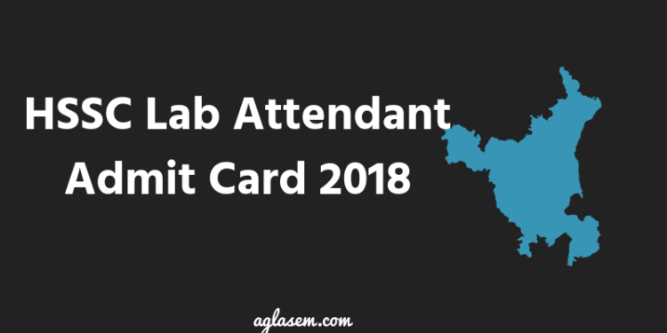 HSSC lab Attendant admit card 2018