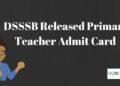 DSSSB released Primary Teacher Admit Card 2018