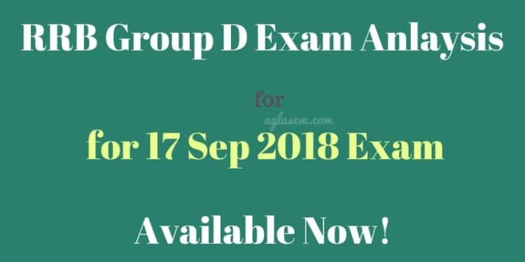 RRB Group D Exam Analysis for 17 Sep 2018