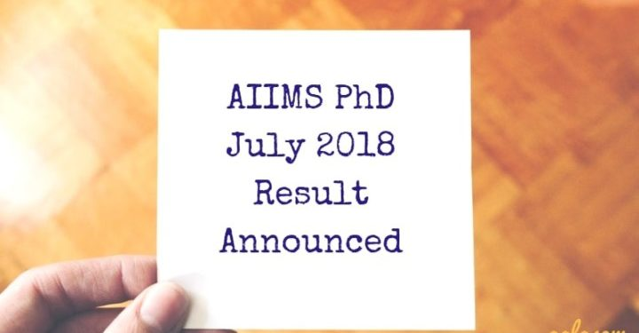 AIIMS PhD July 2018 Result