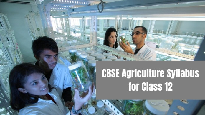 CBSE Agriculture Syllabus for Class 12