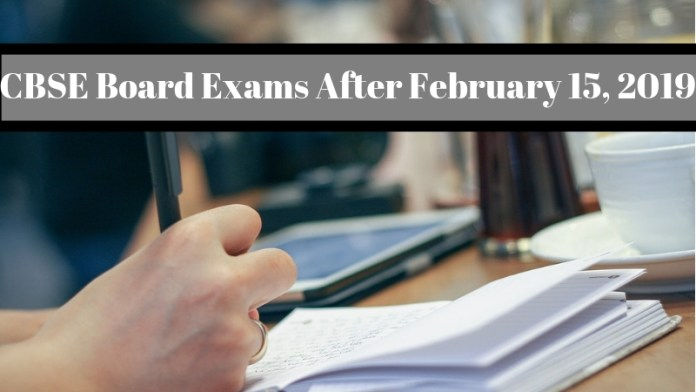 CBSE Board Exams 2019 After February 15
