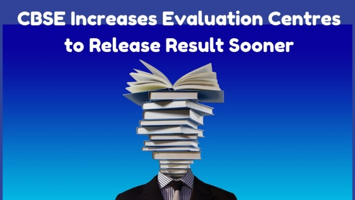CBSE Increases Evaluation Centres to Release Result Sooner
