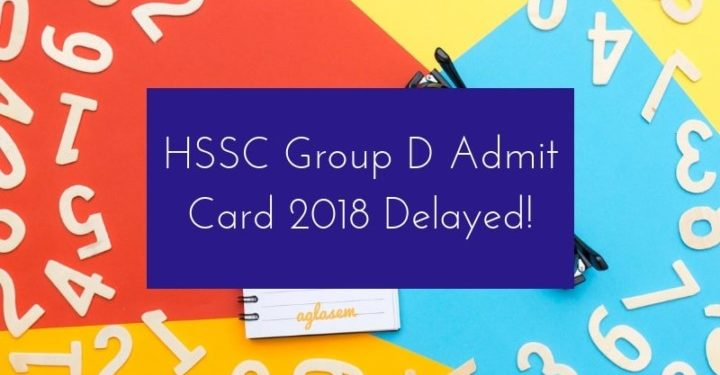 HSSC Group D Admit Card 2018 Delayed