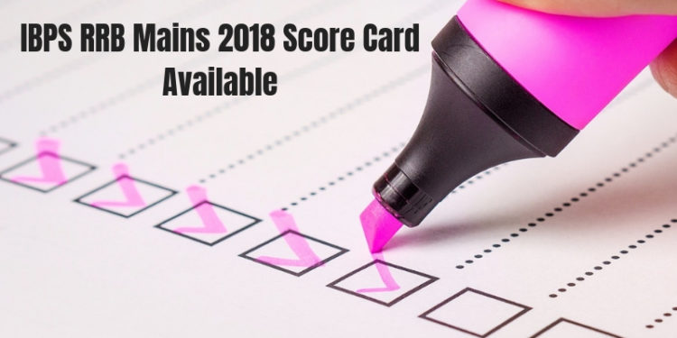 IBPS RRB Mains 2018 Score Card Available