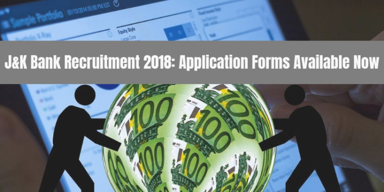 J&K Bank Recruitment 2018_ Application Forms Available Now
