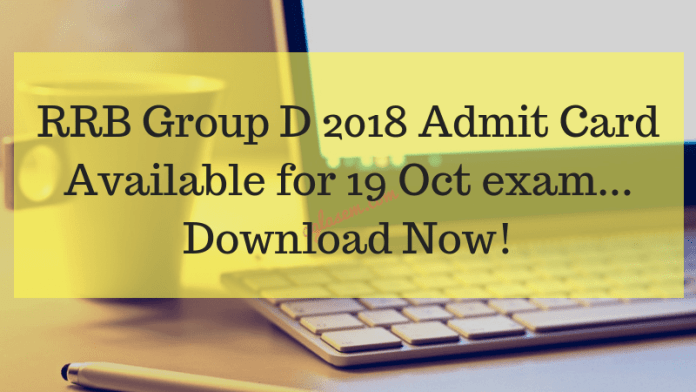 RRB Group D 2018 Admit Card Available