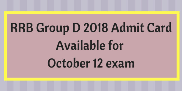 RRB Group D 2018 Admit Card