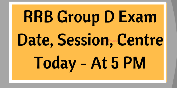 RRB Group D Exam Date, Session, Centre Today - At 5 PM-min