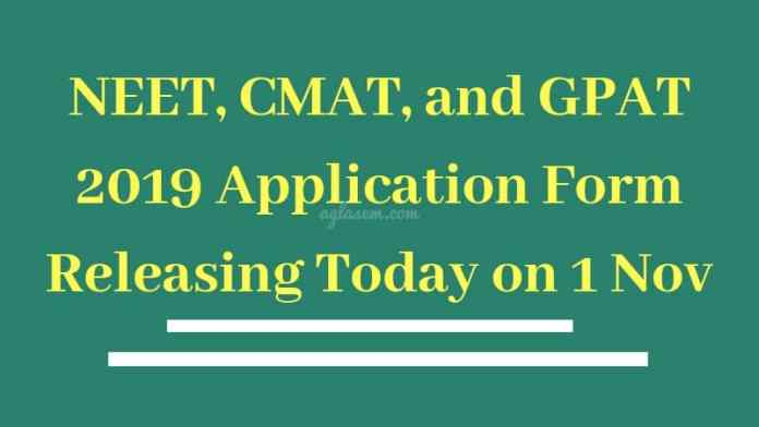 NEET, CMAT, and GPAT 2019 Application Form