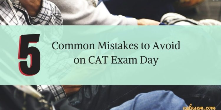 CAT 2018 - 5 Common Mistakes to Avoid
