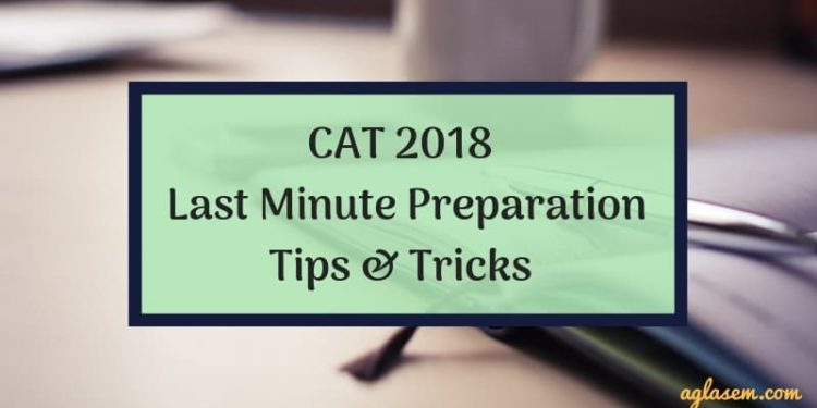 CAT 2018 Last Minute Preparation Tips & Tricks