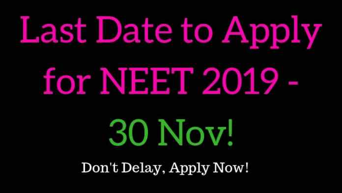Last Date to Apply for NEET 2019