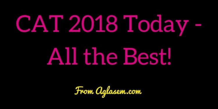 CAT 2018 Today All the Best