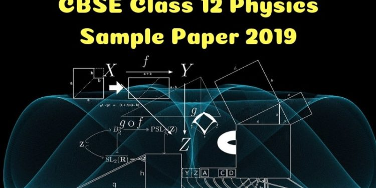 CBSE Class 12 Physics Sample Paper 2019