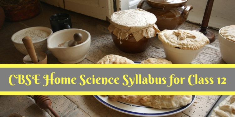 CBSE Home Science Syllabus for Class 12