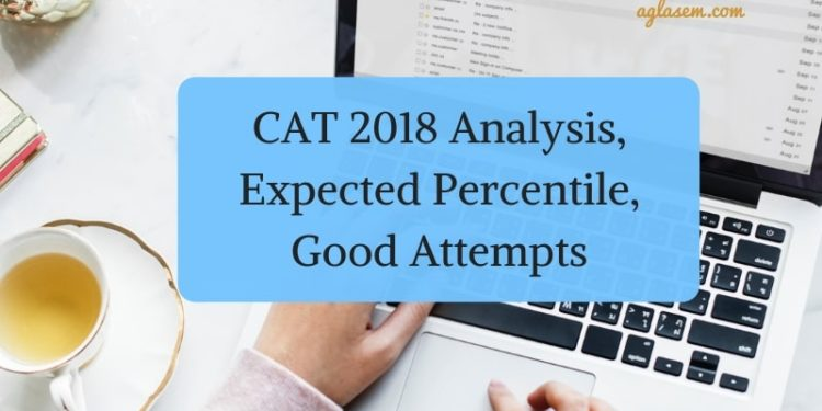 Endeavor Careers Releases CAT 2018 Analysis, Expected Percentile, Good Attempts