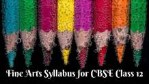 Fine Arts Syllabus for CBSE Class 12-min