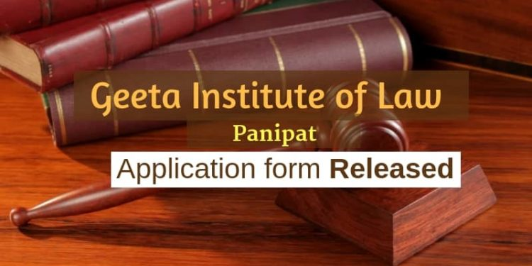 Geeta Institute of Law 2019 Application Form