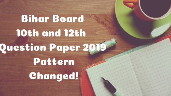 Bihar Board has increased the number of questtions for 2019 exams