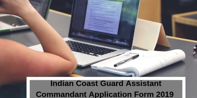 Indian Coast Guard Assistant Commandant Application Form 2019