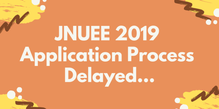 JNUEE 2019 Application Process Delayed