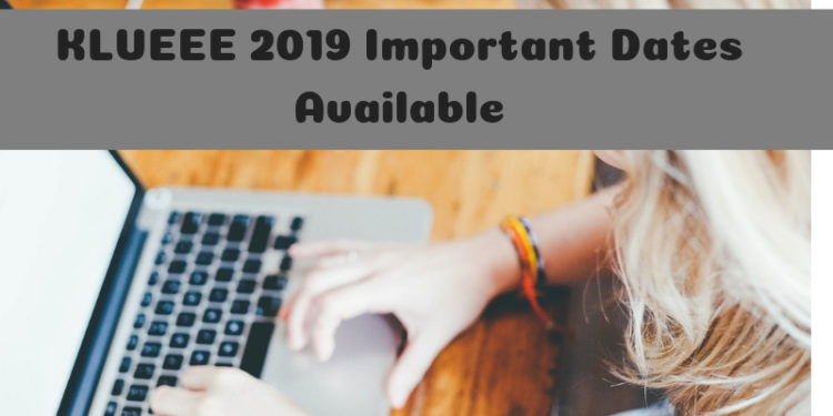 KLUEEE 2019 Important Dates Available
