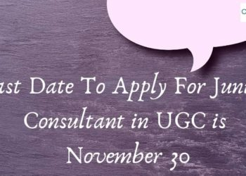 Last Date To Apply For Junior Consultant in UGC is November 30