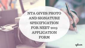 NTA GIVES PHOTO AND SIGNATURE SPECIFICATION FOR NEET 2019 APPLICATION FORM