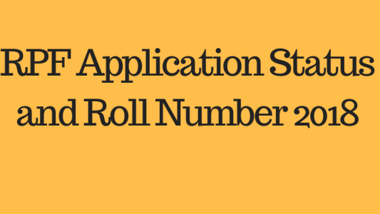 RPF Application Status and Roll Number 2018