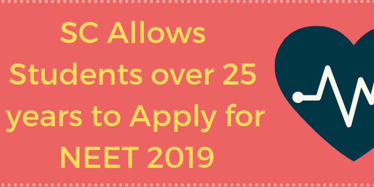 SC Allows Students over 25 years to Apply for NEET 2019