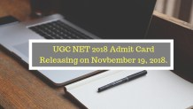 UGC NET 2018 Admit Card Releasing on Novbember 19, 2018.