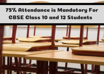 75% Attendance is Mandatory For CBSE Class 10 12 students