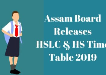 Assam HSLC and HS Time Table 2019