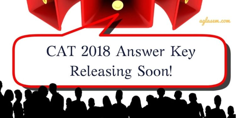 CAT 2018 Answer Key Releasing soon