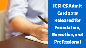 ICSI CS Admit Card 2018 Released