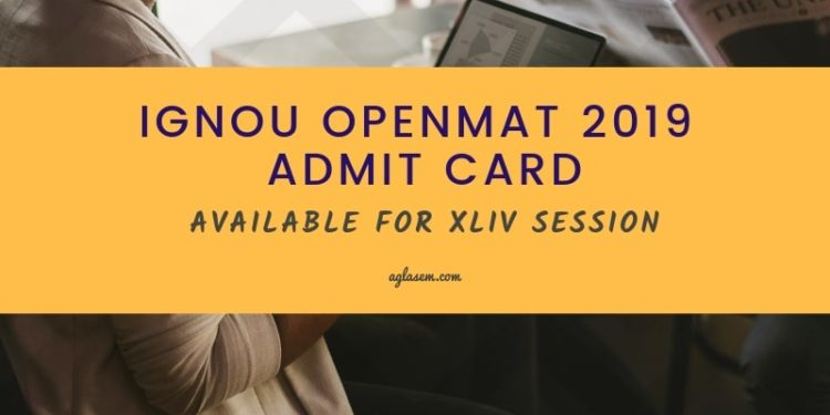 IGNOU OPENMAT 2019 Admit Card Released