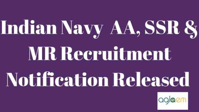 Indian Navy AA, SSR & MR Recruitment Notification Aglasem