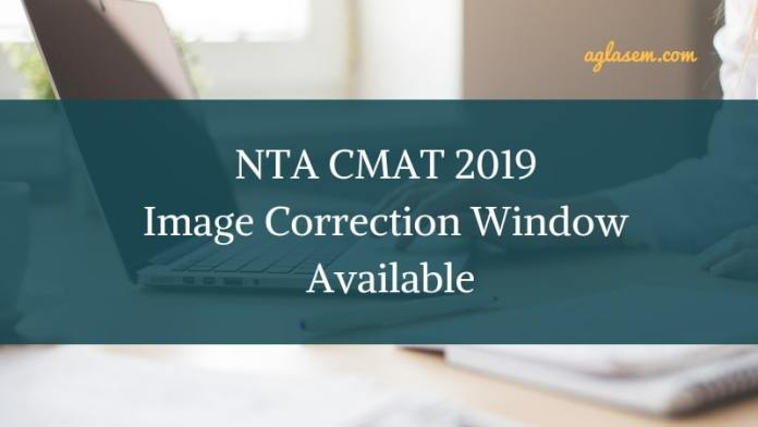 NTA CMAT 2019 Image Correction Window Available