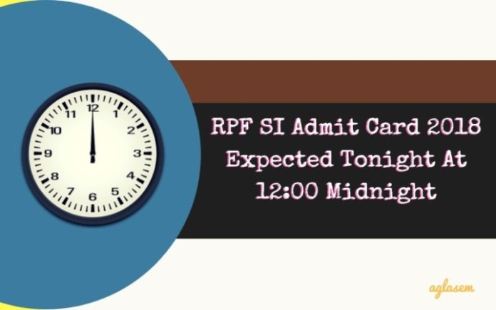 RPF SI Admit Card Tonight
