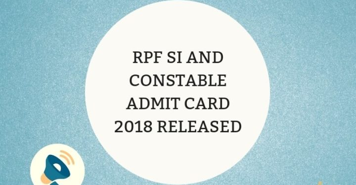 RPF SI and Constable Admit Card 2018 Released