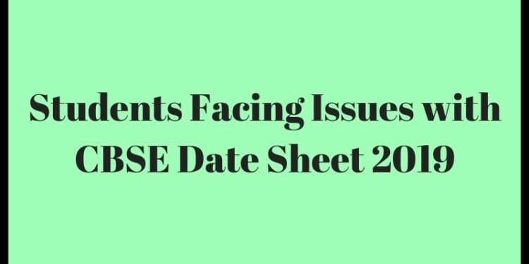 students Facing Issues with CBSE Date Sheet 2019