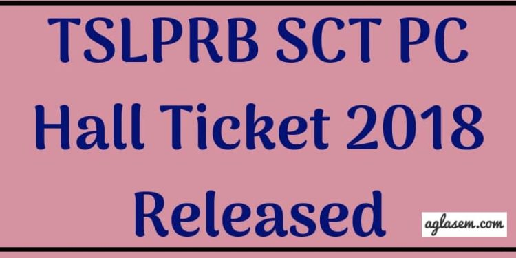 TSLPRB-SCT-PC-Hall-Ticket-2018-Aglasem