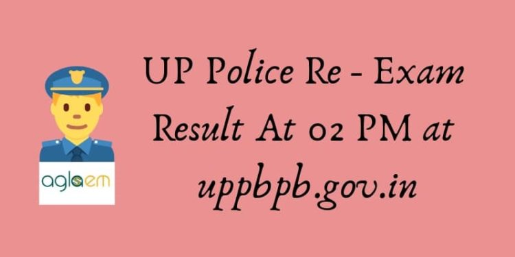 UP Police Re - Exam Result