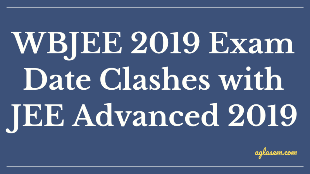 WBJEE 2019 exam date clashes with JEE Advanced 2019